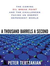 A Thousand Barrels A Second The Coming Oil Break Point And The Challenges Facing An Energy Dependent World