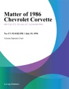 Matter Of 1986 Chevrolet Corvette