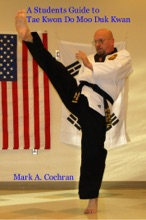 A Students Guide To Tae Kwon Do Moo Duk Kwan