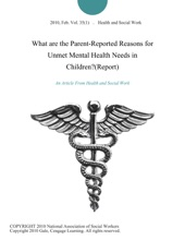 What Are The Parent-Reported Reasons For Unmet Mental Health Needs In Children?(Report)