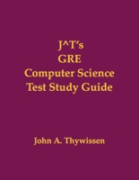 J^T's GRE Computer Science Test Study Guide