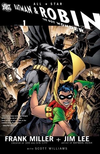 Frank Miller, Jim Lee & Scott Williams - All Star Batman & Robin, the Boy Wonder, Vol. 1