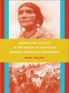 Indians And Leftists In The Making Of Ecuadors Modern Indigenous Movements