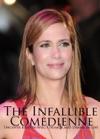 Kristen Wiig The Infallible Comedienne