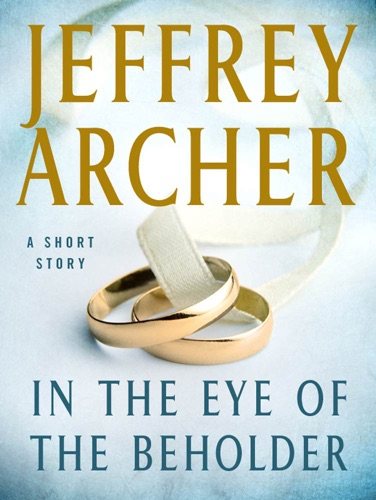 Jeffrey Archer - In the Eye of the Beholder