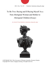 To Be Two: Racing and E/Racing Myself As a Non-Aboriginal Woman and Mother to Aboriginal Children (Essay)