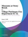 Museums At Stony Brook V Village Patchogue Fire Department Et Al