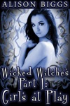 Wicked Witches Part 1 Girls At Play