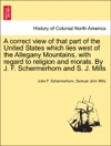 A Correct View Of That Part Of The United States Which Lies West Of The Allegany Mountains With Regard To Religion And Morals By J F Schermerhorn And S J Mills