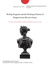 Writing Programs And The Working Classes Of Progressivism Review  Writing Programs And The Working Classes Of Progressivism Review Essay