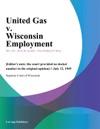 United Gas V Wisconsin Employment