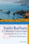 Explorers Guide Santa Barbara  Californias Central Coast A Great Destination Includes The Santa Ynez Valley