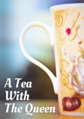 A Tea With The Queen
