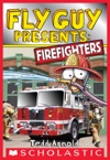Fly Guy Presents Firefighters  Scholastic Reader Level 2