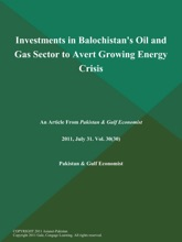 Investments In Balochistan's Oil And Gas Sector To Avert Growing Energy Crisis