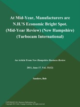 At Mid-Year, Manufacturers are N.H.'S Economic Bright Spot (Mid-Year Review) (New Hampshire) (Turbocam International)
