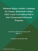 Robinson Begins Another Campaign For Change (Basketball College) (OSU Coach Uses Political Pull To Start Turnaround Of Dormant Program)