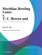 Meridian Bowling Lanes V. T. C. Brown And