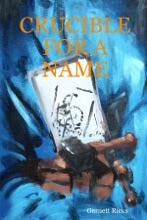 Crucible For A Name