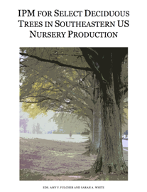 IPM for Select Deciduous Trees in Southeastern US Nursery Production