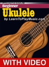 Beginner Ukulele Lessons - Progressive With Video