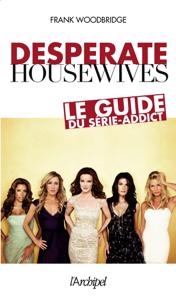 Desperate housewives, le guide du serie-addict La couverture du livre martien
