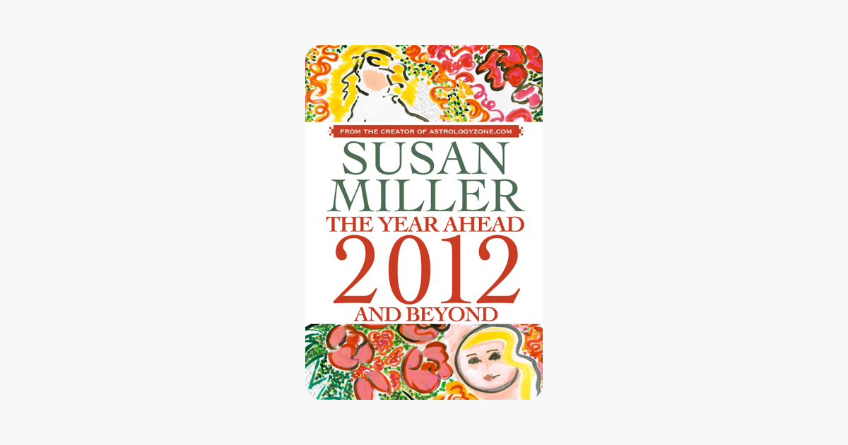 Susan Miller the Year Ahead 2012 and Beyond on Apple Books