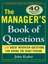 The Managers Book Of Questions 1001 Great Interview Questions For Hiring The Best Person