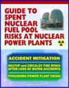 2011 Complete Guide To Spent Nuclear Fuel Pool Risks At Nuclear Power Plants NRC Reports On Spent Fuel Rods Zircaloy Fires Mitigation Measures Crisis At Japans TEPCO Fukushima Power Plant