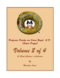 Volume 2 Of 4 Professor Frisky Von Onion Bagel S D Super Doggy Of 12 Ebook Children S Collection