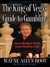 The King Of Vegas Guide To Gambling