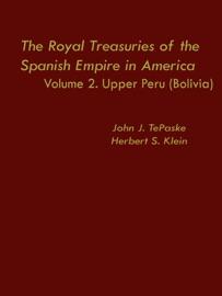 The Royal Treasuries Of The Spanish Empire In America Vol 2
