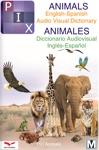 PIX ANIMALS English-Spanish Audio Visual Dictionary