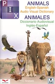 Pix Animals English Spanish Audio Visual Dictionary