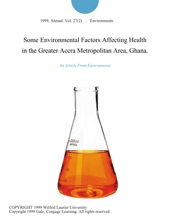 Some Environmental Factors Affecting Health in the Greater Accra Metropolitan Area, Ghana.