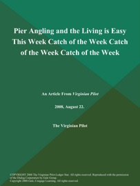 PIER ANGLING AND THE LIVING IS EASY THIS WEEK CATCH OF THE WEEK CATCH OF THE WEEK CATCH OF THE WEEK