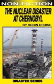 The Nuclear Disaster at Chernobyl