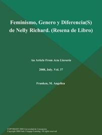 FEMINISMO, GENERO Y DIFERENCIA(S) DE NELLY RICHARD (RESENA DE LIBRO)