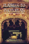 Playbills To Photoplays
