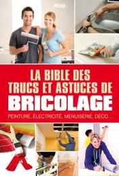 La bible des trucs et astuces de bricolage