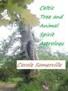 Celtic Tree And Animal Spirit Astrology