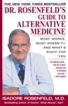 Dr Rosenfelds Guide To Alternative Medicine
