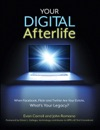 Your Digital Afterlife When Facebook Flickr And Twitter Are Your Estate Whats Your Legacy