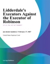 Lidderdales Executors Against The Executor Of Robinson