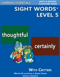 Sight Words Plus Level 5: Flash Cards with Critters for Grade 3 & Up - Robert Stanek