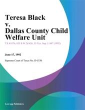 Teresa Black V. Dallas County Child Welfare Unit