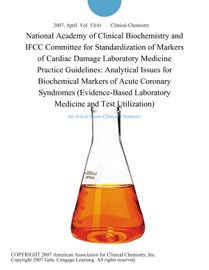 National Academy Of Clinical Biochemistry And Ifcc Committee For Standardization Of Markers Of Cardiac Damage Laboratory Medicine Practice Guidelines Analytical Issues For Biochemical Markers Of Acute Coronary Syndromes Evidence Based Laboratory Medicine And Test Utilization