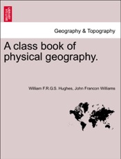 Download and Read Online A class book of physical geography. New and enlarged Edition