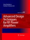 Advanced Design Techniques For RF Power Amplifiers