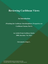 Reviewing Caribbean Views: An Introduction (Watching the Caribbean: Interdisciplinary Perspectives on Caribbean Cinema, Part I)